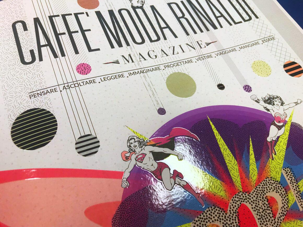 Il nuovo numero di Caffè Moda Rinaldi Magazine sulla pop culture